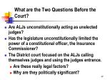 what are the two questions before the court