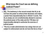 what does the court see as defining judicial power