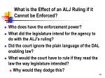 what is the effect of an alj ruling if it c annot be enforced
