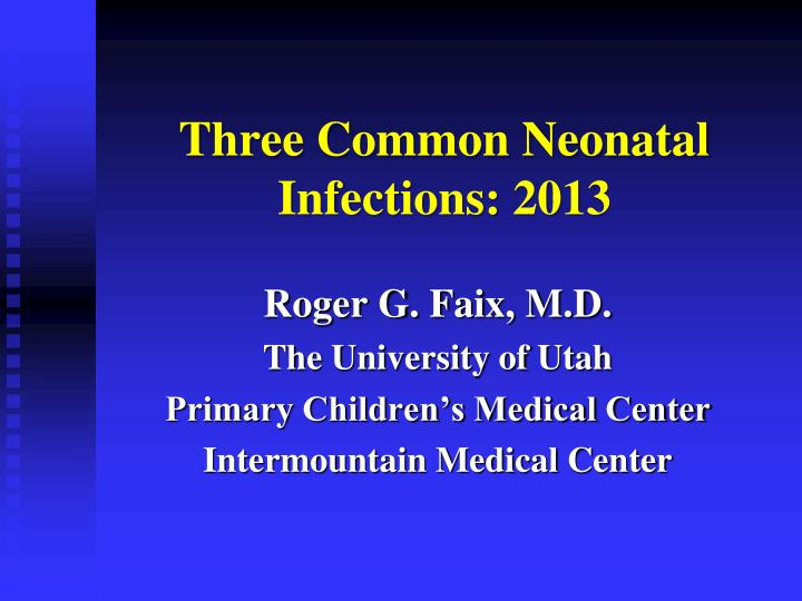 three common neonatal infections 2013 n.