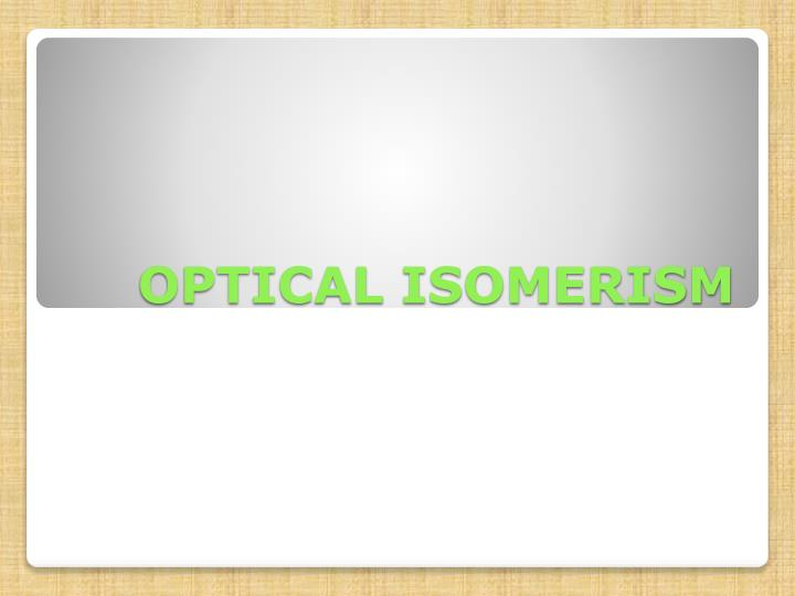 optical isomerism n.