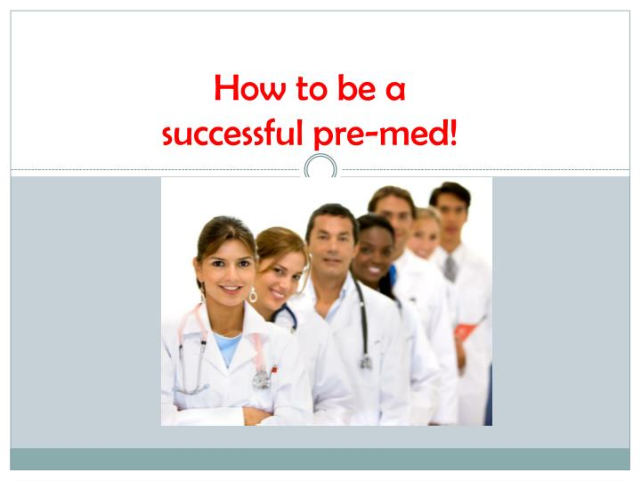 how to be a successful pre med n.