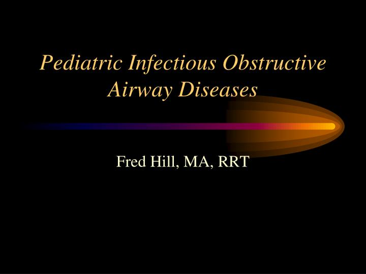 pediatric infectious obstructive airway diseases n.