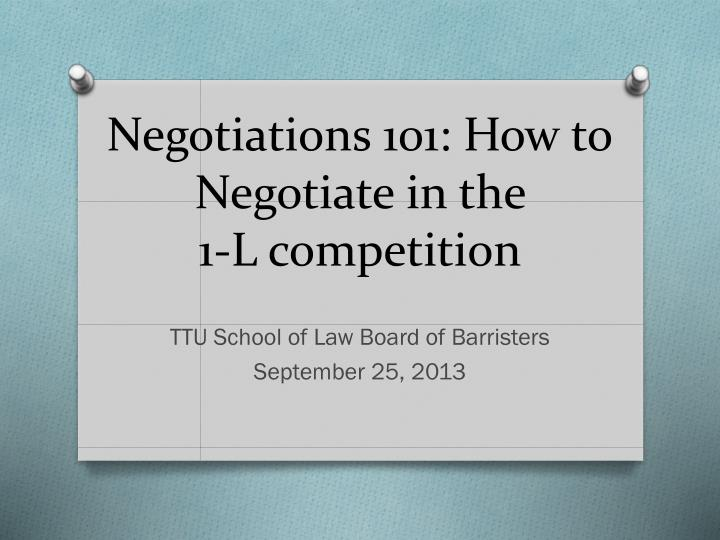 negotiations 101 how to negotiate in the 1 l competition n.
