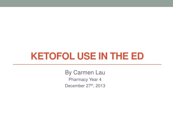 ketofol use in the ed n.
