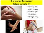 promoting recovery relationship to pt