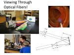 viewing through optical fibers