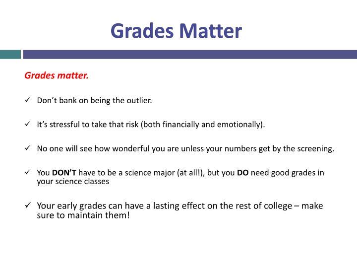 Grades Matter