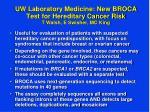 uw laboratory medicine new broca test for hereditary cancer risk t walsh e swisher mc king