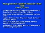young survival coalition research think tank february 7 8 20131