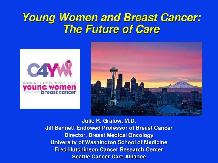 young women and breast cancer the future of care n.