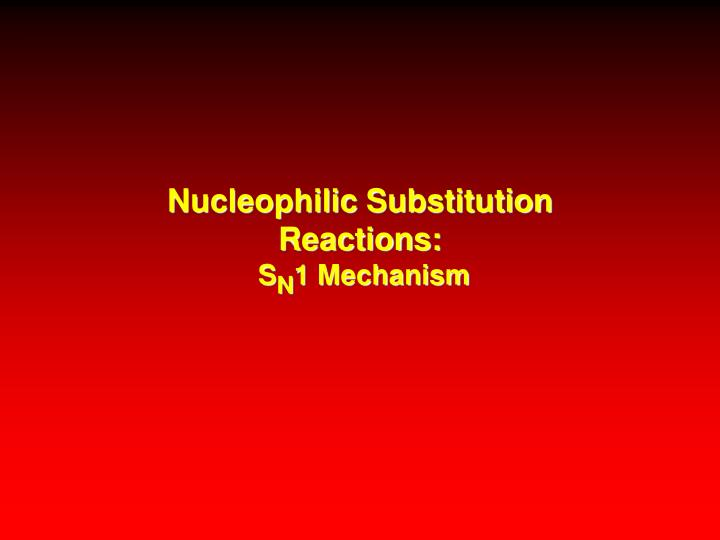 nucleophilic substitution reactions s n 1 mechanism n.