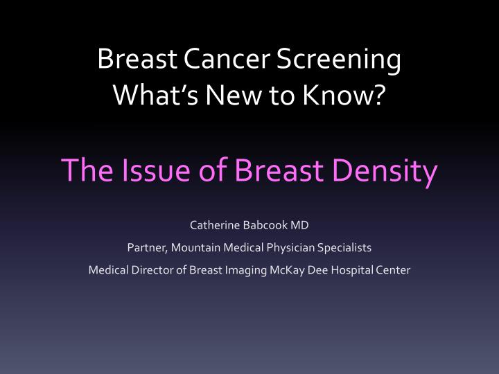breast cancer screening what s new to know the issue of breast density n.