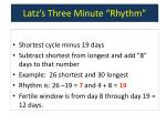 latz s three minute rhythm