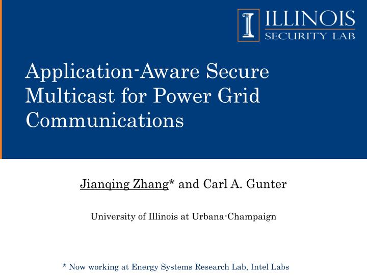 application aware secure multicast for power grid communications n.