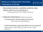 multicast configuration anomaly publication anomaly