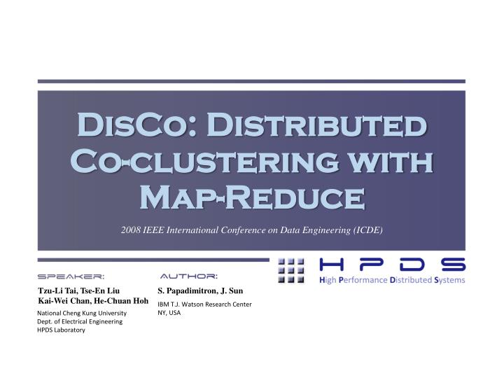 disco distributed co clustering with map reduce n.