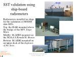 sst validation using ship board radiometers