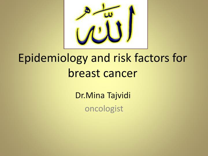epidemiology and risk factors for breast cancer n.