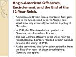 anglo american offensives encirclement and the end of the 12 year reich
