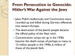 from persecution to genocide hitler s war against the jews