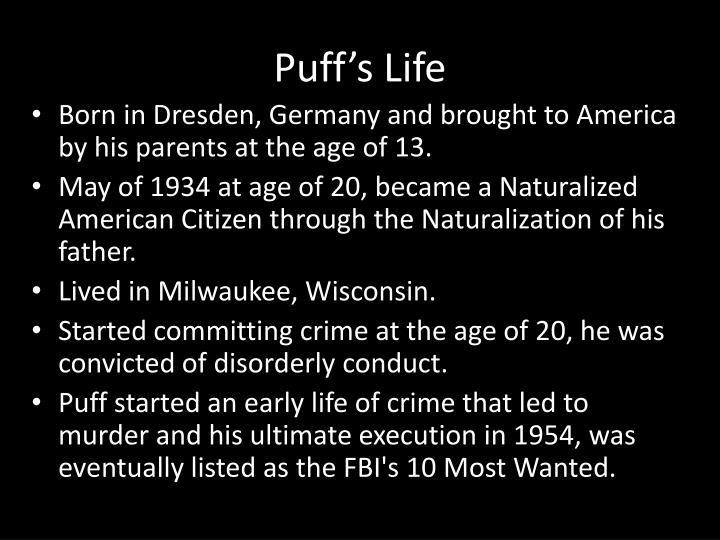 Puff s life