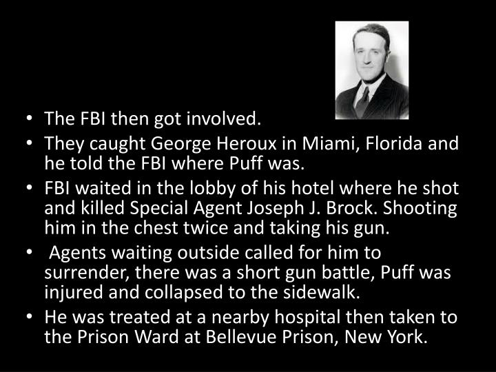 The FBI then got involved.