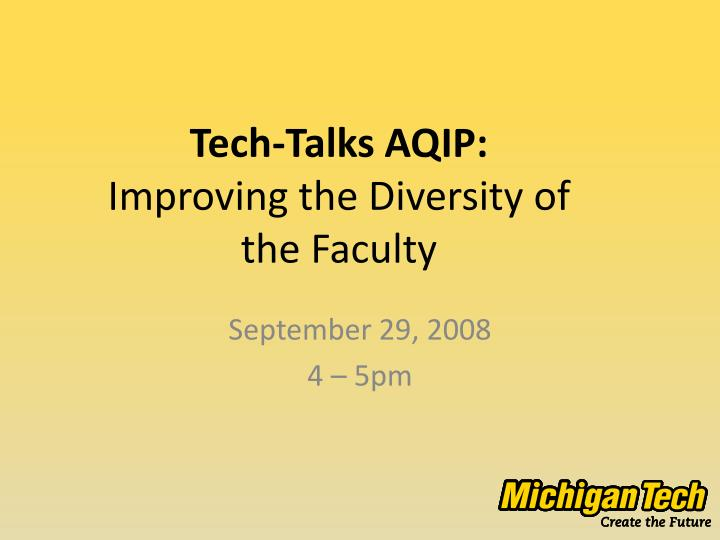 tech talks aqip improving the diversity of the faculty n.