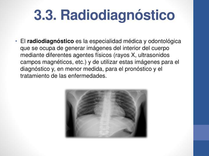 3.3. Radiodiagnóstico