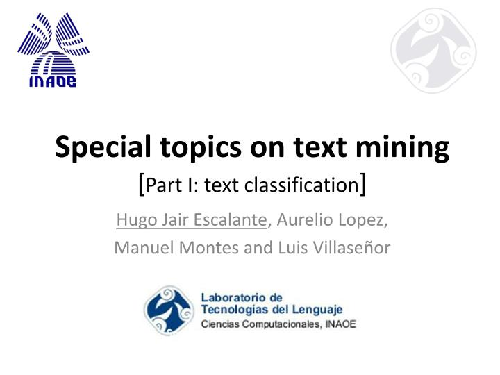 special topics on text mining part i text classification n.