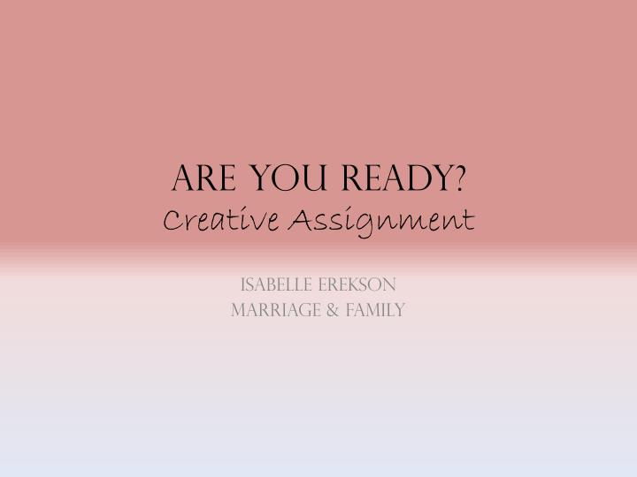 are you ready creative assignment n.