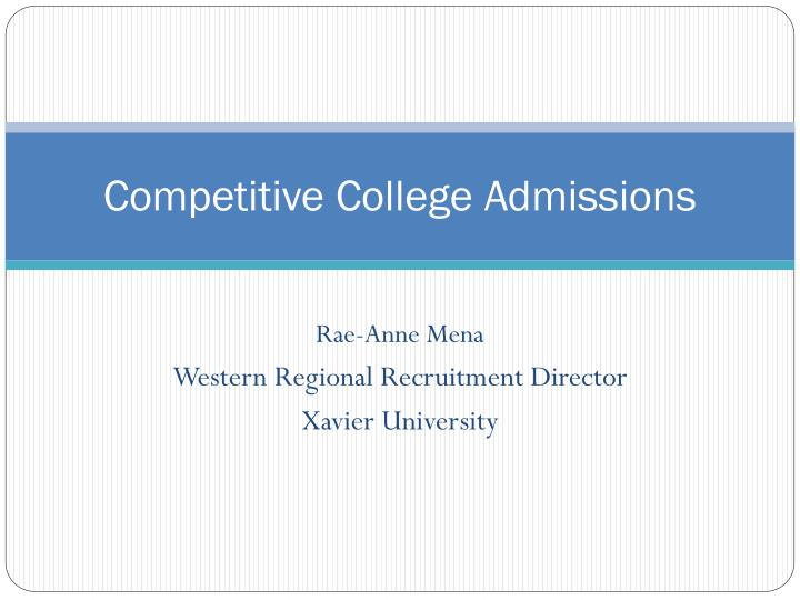 competitive college admissions n.