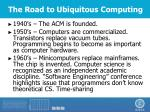 the road to ubiquitous computing