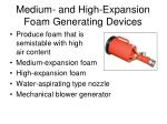medium and high expansion foam generating devices
