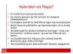 hybriden en flopp