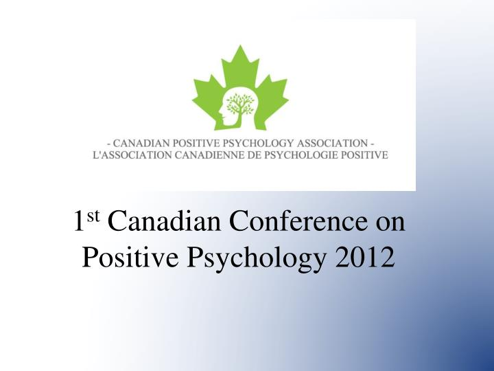 1 st canadian conference on positive psychology 2012 n.