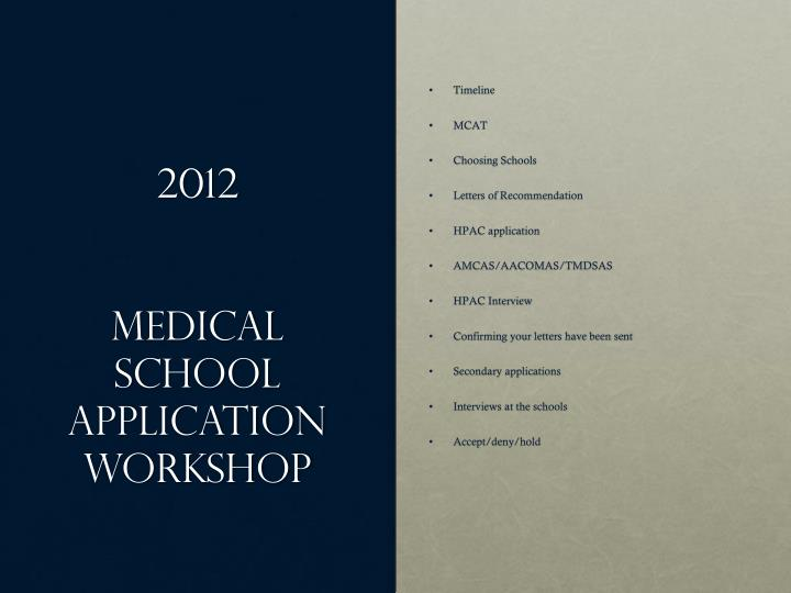 2012 medical school application workshop n.