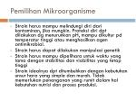 pemilihan mikroorganisme2