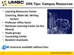 opa tips campus resources