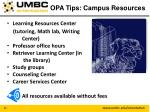 opa tips campus resources1