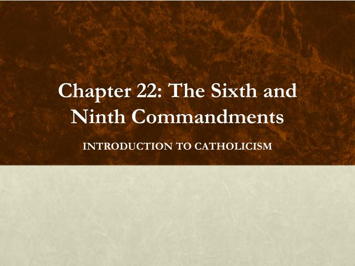 chapter 22 the sixth and ninth commandments n.