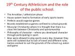 19 th century athleticism and the role of the public school2