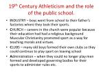 19 th century athleticism and the role of the public school5