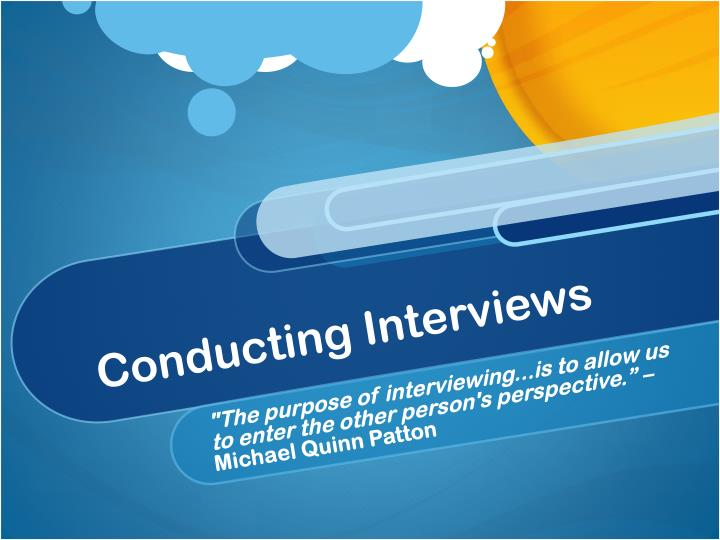 conducting interviews n.