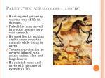 paleolithic age 2 000 000 12 000 bc