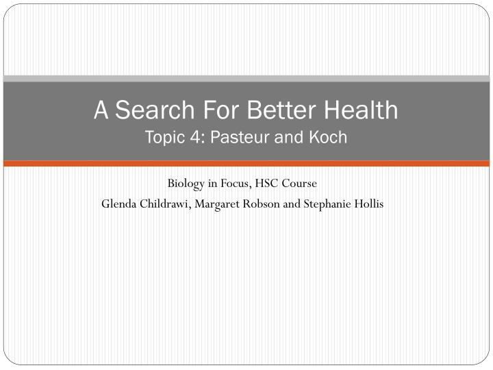 a search for better health topic 4 pasteur and koch n.