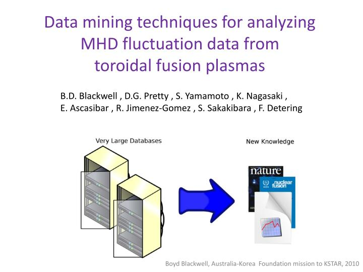 data mining techniques for analyzing mhd fluctuation data from toroidal fusion plasmas n.