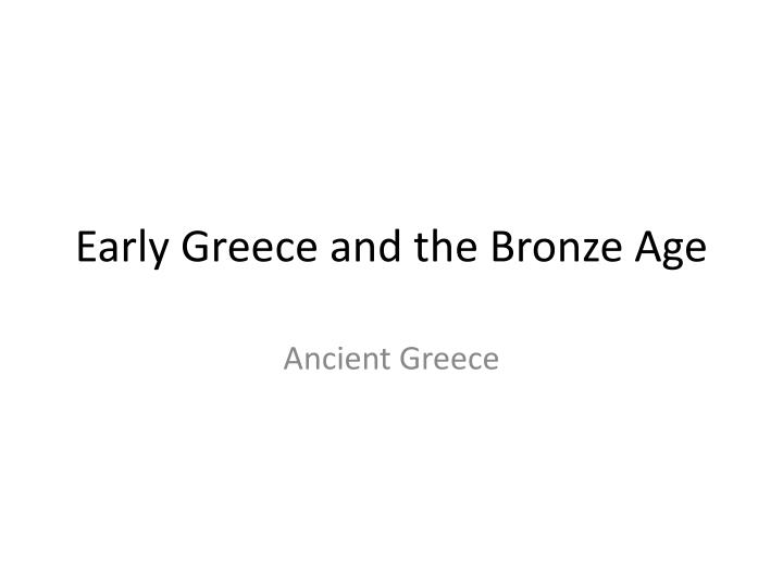 early greece and the bronze age n.