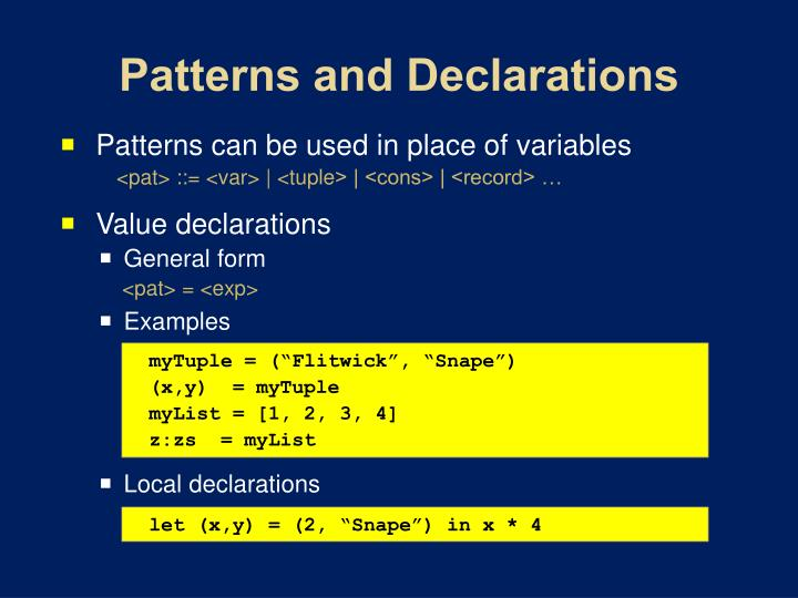 Patterns and Declarations