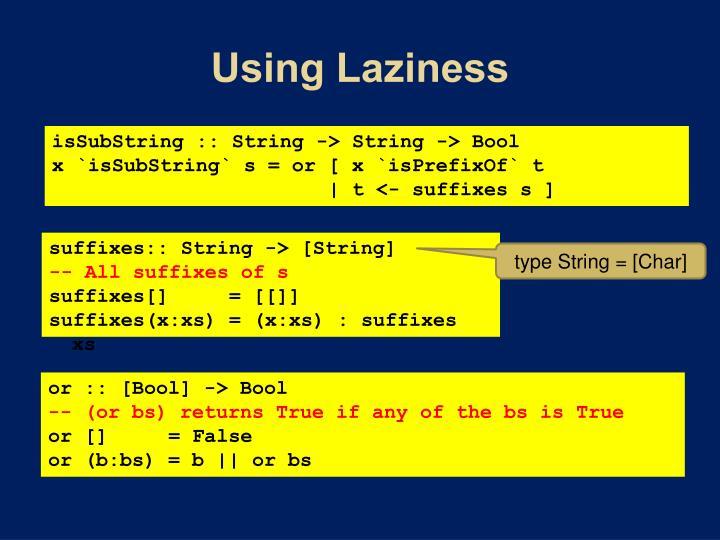 Using Laziness